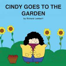 Cindy Goes to the Garden