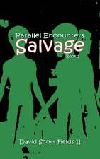 Parallel Encounters - Salvage:  Pick Any One Any Day