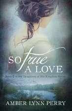So True a Love:  Book Two of the Eramane Saga