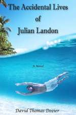 The Accidental Lives of Julian Landon
