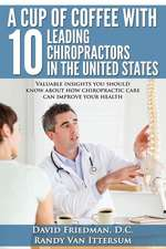 A   Cup of Coffee with 10 Leading Chiropractors in the United States
