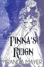 Tinna's Reign