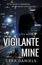 Vigilante Mine