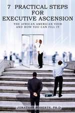 7 Practical Steps for Executive Ascension