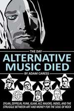 The Day Alternative Music Died