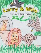 Larry & Milo