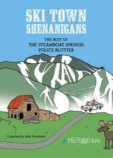Ski Town Shenanigans