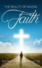 The Reality of Saving Faith