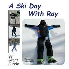 A Ski Day with Ray