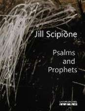 Jill Scipione:  Psalms and Prophets