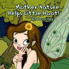 Mother Nature Helps Little Hoot!