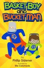 Basket Boy and Bucket Man