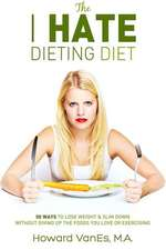 The I Hate Dieting Diet