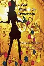 I Just Wanna Be Somebody