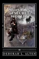 Short Tales of Secret Worlds