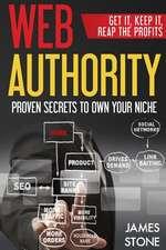 Web Authority, Get It, Keep It, Reap the Profits