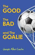 The Good, the Bad and the Goalie