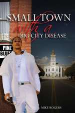 Small Town with a Big City Disease