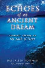 Echoes of an Ancient Dream