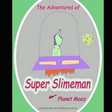The Adventures of Super Slimeman