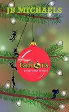 The Tannenbaum Tailors and the Secret Snowball