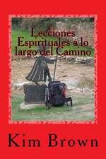 Lecciones Espirituales a Lo Largo del Camino:  Un Viaje Espiritual de 40 Dias
