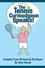 The Tennis Curmudgeon Speaks