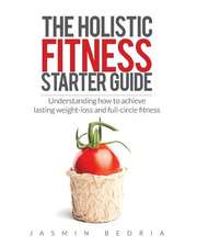 The Holistic Fitness Starter Guide