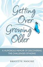 Getting Over Growing Older