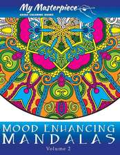 My Masterpiece Adult Coloring Books - Mood Enhancing Mandalas Volume 2