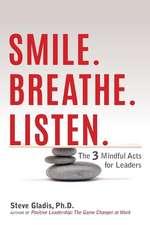 Smile. Breathe. Listen.