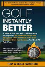 Golf Instantly Better and Do It Pain Free