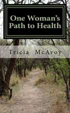 One Woman's Path to Health