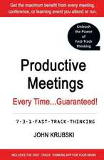 Productive Meetings Every Time...Guaranteed!