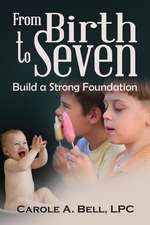From Birth to Seven