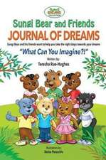 Sungi Bear and Friends Journal of Dreams