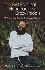 The First Practical Handbook For Crazy People