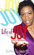 Sinceno, Q: ...life of JOY