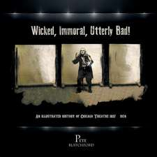 Wicked, Immoral, Utterly Bad!