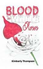 Blood on White Roses