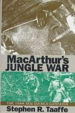 MacArthur's Jungle War:  The 1944 New Guinea Campaign