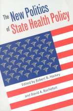 The New Politics of State Health Policy