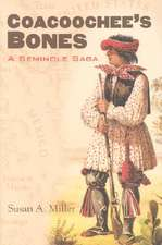 Coacoochee's Bones:  A Seminole Saga
