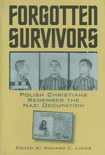 Forgotten Survivors:  Polish Christians Remember the Nazi Occupation