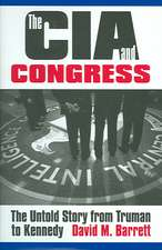 """The CIA and Congress: """"The Untold Story from Truman to Kennedy"""""""