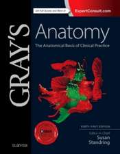 Gray's Anatomy: The Anatomical Basis of Clinical Practice: Anatomia lui Gray