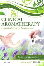 Clinical Aromatherapy: Essential Oils in Healthcare