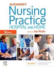 Alexander's Nursing Practice: Hospital and Home