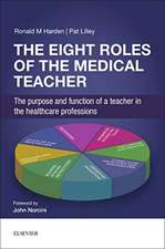 The Eight Roles of the Medical Teacher: The purpose and function of a teacher in the healthcare professions