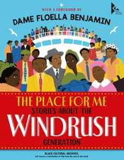 Place for Me: Stories About the Windrush Gener ation
